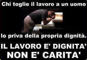 lavoro è dignità non è carità